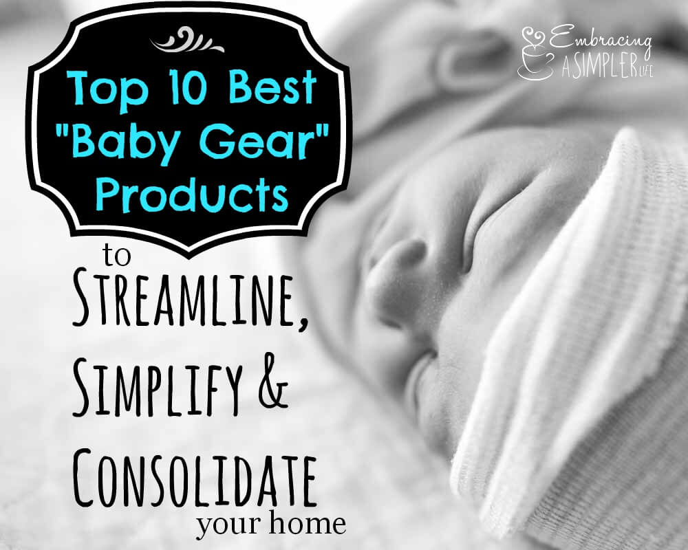 best baby gear for simplifying and consolidating