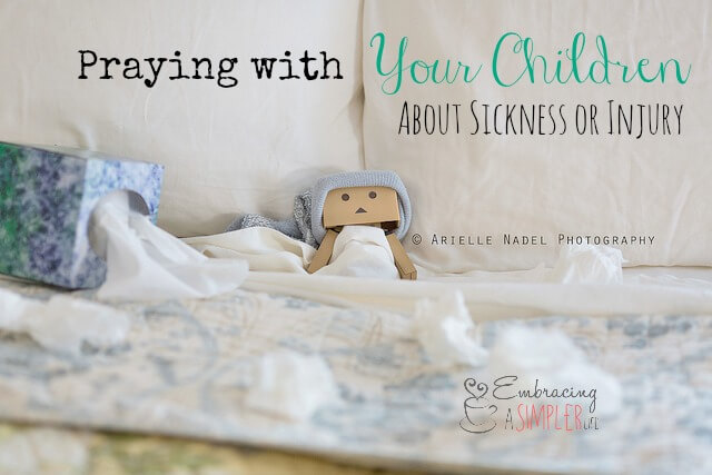 praying with your children about sickness or injury