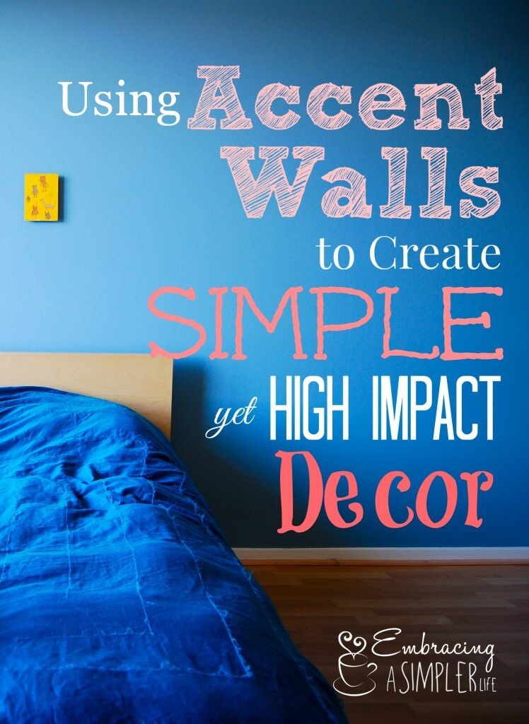 Using accent walls to create a high impact yet simple Accent wall do s and don ts