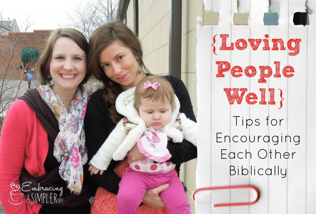 loving people well_tips for biblical encouargement