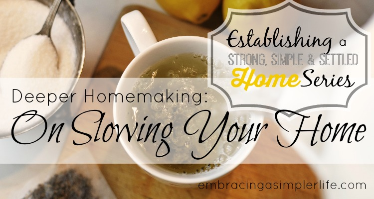 on slowing your home