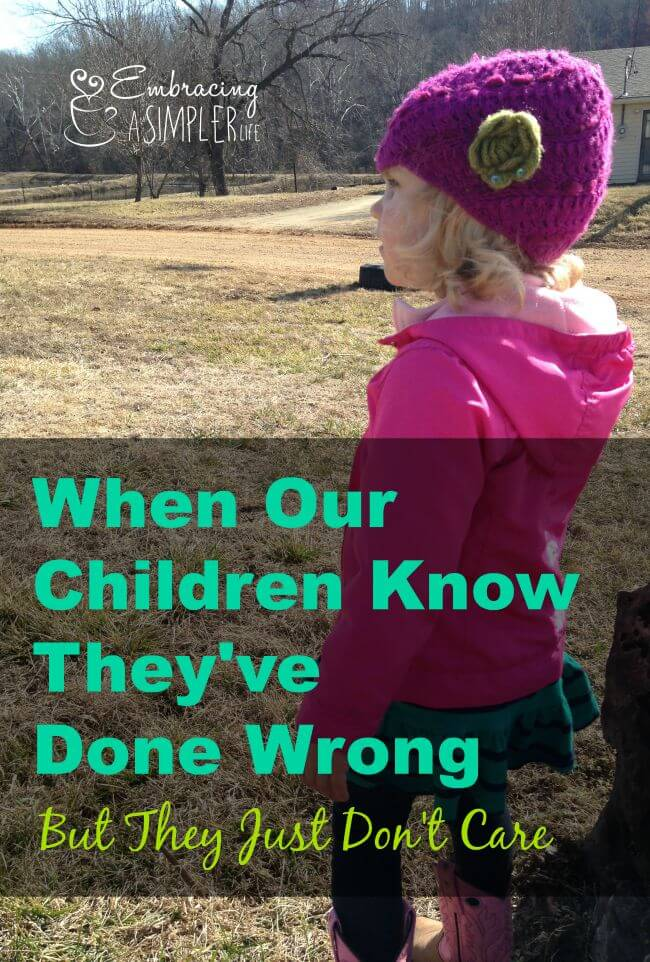 when our children know they've done wrong but they just don't care