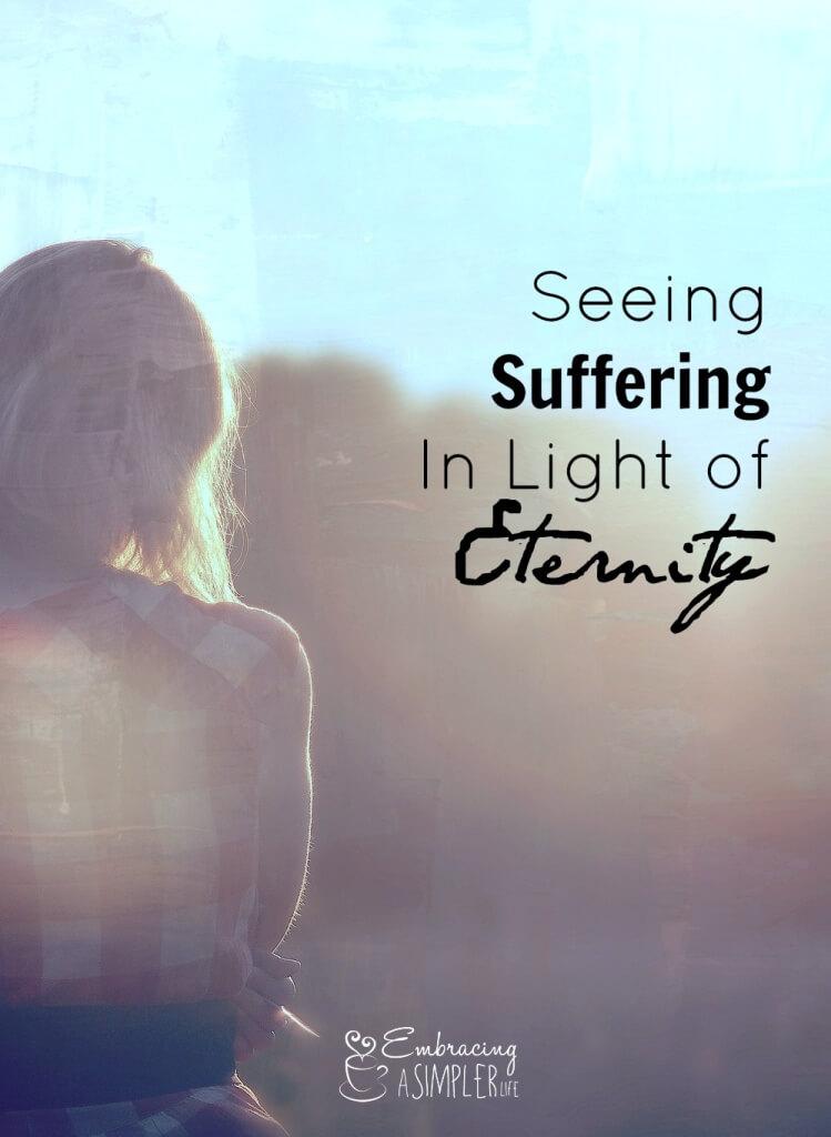 seeing suffering in light of eternity