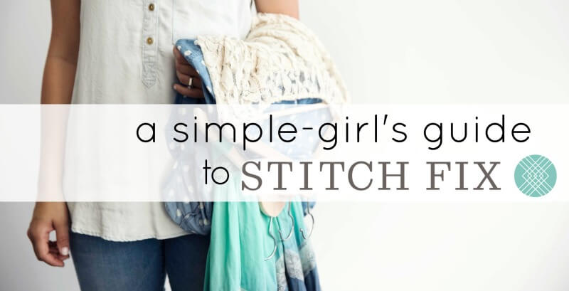 a simple girls guide to stitch fix