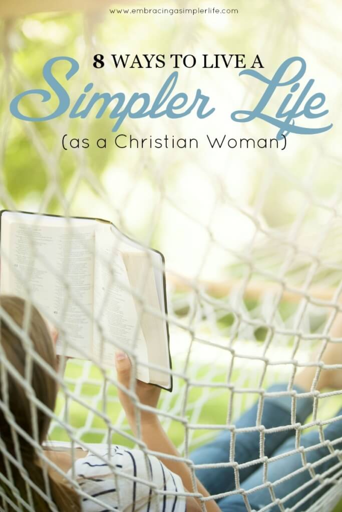 8 Ways to Live a Simpler Life as a Christian Woman