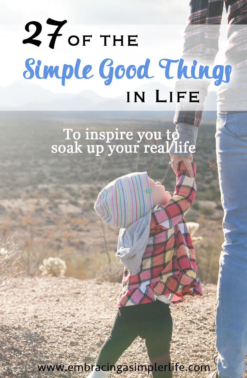 27 of the simple, good things in life