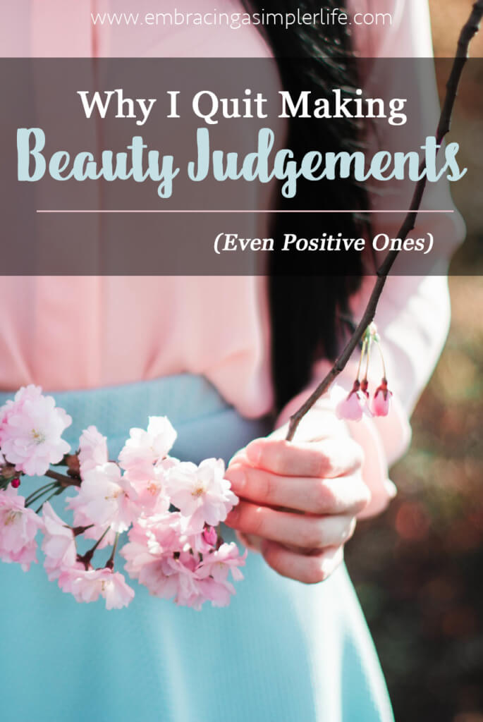 Why I Quit Making Beauty Judgements